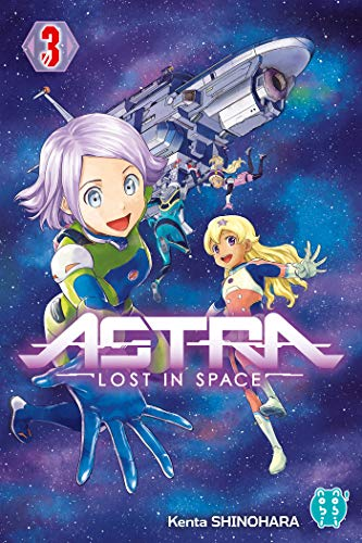 ASTRA LOST IN SPACE T.3