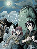 LA TOUR DES ANGES T.01
