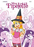 MISS PIPELETTE  T.01
